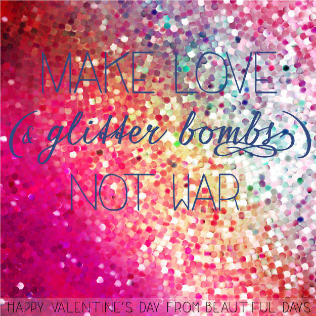Make Glitter Bombs!  Happy Valentine's Day from Beautiful Days  www.localhost/beautifuldays