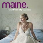 Maine. the Magazine 2012 Wedding Issue