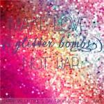 Make Love & Glitter Bombs